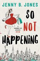 So Not Happening 1595545417 Book Cover