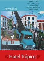 Hotel Tropico: Brazil and the Challenge of African Decolonization, 1950-1980 0822348551 Book Cover