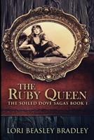 The Ruby Queen: Large Print Edition 103407623X Book Cover