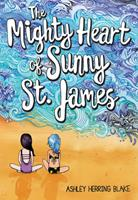 The Mighty Heart of Sunny St. James 0316515531 Book Cover
