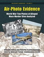 Air-Photo Evidence: World-War-Two Photos of Alleged Mass-Murder Sites Analyzed 159148247X Book Cover