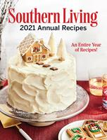 Southern Living 2021 Annual Recipes: An Entire Year of Recipes 1419757962 Book Cover