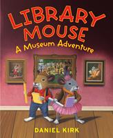 Library Mouse: A Museum Adventure 1419701738 Book Cover