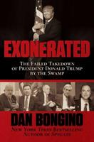 Exonerated: The Failed Takedown of President Donald Trump by the Swamp 1642933414 Book Cover