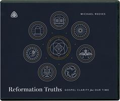Reformation Truths: Gospel Clarity for Our Time 1642892114 Book Cover