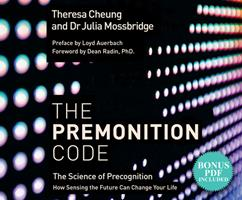 The Premonition Code: The Science of Precognition, How Sensing the Future Can Change Your Life 1974924459 Book Cover