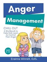 Chill Out: A Workbook to Help Kids Learn to Control Their Anger 0615983596 Book Cover