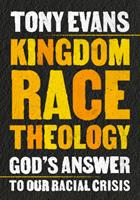 Kingdom Race Theology: God's Answer to Our Racial Crisis 080242919X Book Cover