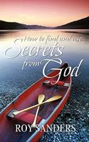 How to Find and Use Secrets from God 1603830006 Book Cover