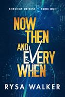 Now, Then, and Everywhen 1612189199 Book Cover