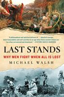 Last Stands: Why Soldiers Fight When All Is Lost