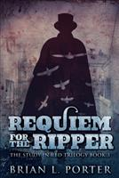 Requiem For The Ripper (The Study In Red Trilogy Book 3) 1715518624 Book Cover