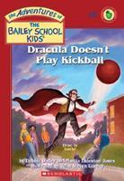 Dracula Doesn't Play Kickball 0439560004 Book Cover