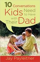 10 Conversations Kids Need to Have with Their Dad 0736960317 Book Cover