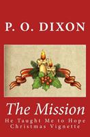 The Mission: He Taught Me to Hope Christmas Vignette 146811655X Book Cover