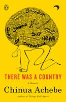 There Was a Country: A Personal History of Biafra 1594204829 Book Cover