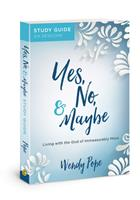 Yes, No, and Maybe Study Guide: Living with the God of Immeasurably More 0830775870 Book Cover