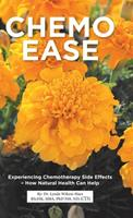 Chemo Ease: Experiencing Chemotherapy Side Effects - How Natural Health Can Help 0228856191 Book Cover