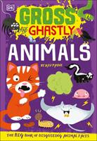 Gross and Ghastly: Animals 0744047153 Book Cover