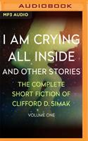I Am Crying All Inside: And Other Stories 171354279X Book Cover