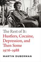 The Rest of It: Hustlers, Cocaine, Depression, and Then Some, 1976–1988 0822370700 Book Cover