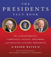 Presidents Fact Book: The Achievements, Campaigns, Events, Triumphs, and Legacies of Every President 0762478446 Book Cover