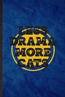 Less Drama More Cats: Funny Blank Lined Drama Soloist Orchestra Notebook/ Journal, Graduation Appreciation Gratitude Thank You Souvenir Gag Gift, Superb Graphic 110 Pages 1676735003 Book Cover