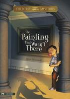 Field Trip Mysteries: The Painting That Wasn't There 143421608X Book Cover