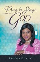 Pray And Stay Connected To God 1525538551 Book Cover