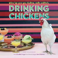 2021 Drinking with Chickens Wall Calendar