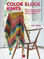 Color Block Knits: 35 self-striping designs knitted with cake yarns and color wheels 1782497129 Book Cover