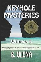 Keyhole Mysteries: Witness 5 0999899333 Book Cover