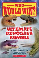 Who Would Win? Ultimate Dinosaur Rumble 1338320254 Book Cover