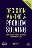 Decision Making and Problem Solving: Break Through Barriers and Banish Uncertainty at Work 0749492805 Book Cover