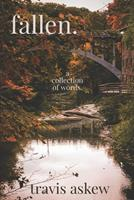 fallen.: a collection of words. 0578927594 Book Cover