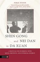 Shen Gong and Nei Dan in Da Xuan: A Manual for Working with Mind, Emotion, and Internal Energy 1848192606 Book Cover