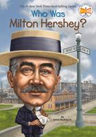 Who Was Milton Hershey? 0448479362 Book Cover