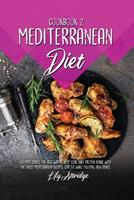 Mediterranean diet cookbook 2: 65 Meat dishes. The best way to keep your daily protein intake with the finest Mediterranean recipes. Stay fit while enjoying new dishes. 1914412028 Book Cover