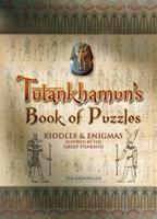 Tutankhamun's Book of Puzzles: Riddles  Enigmas Inspired by the Great Pharaoh 1780971966 Book Cover