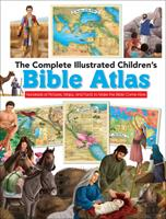 The Complete Illustrated Children's Bible Atlas: Hundreds of Pictures, Maps, and Facts to Make the Bible Come Alive 073697251X Book Cover