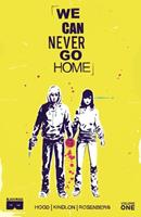 We Can Never Go Home, Vol. 1: What We Do Is Secret 1628750847 Book Cover