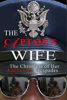 The Captain's Wife: The Chronicle of Her Adulterous Escapades 1078009961 Book Cover
