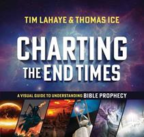 Charting the End Times: A Visual Guide to Understanding Bible Prophecy (Tim Lahaye Prophecy Library Series) 0736909885 Book Cover