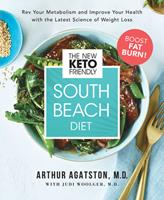 The New Keto-Friendly South Beach Diet: Put Your Body Into Fat-Burning Mode, Boost Your Metabolism, and Improve Your Health with a Simple 28-Day Plan 1401959172 Book Cover