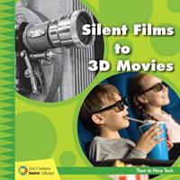 Silent Films to 3D Movies 1534147233 Book Cover