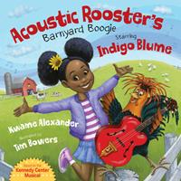 Acoustic Rooster's Barnyard Boogie Starring Indigo Blume 153411114X Book Cover