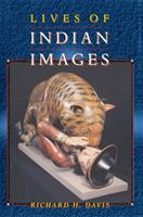 Lives of Indian Images 0691005206 Book Cover