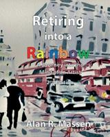 Retiring Into a Rainbow: 2nd Edition 0993396224 Book Cover