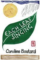 Each Leaf Singing 1936657600 Book Cover