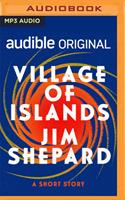 Village of Islands: A Short Story 1713646463 Book Cover